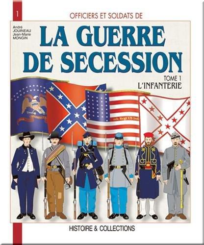 La Guerre de Sécession, tome 1 :  L'Infanterie
