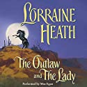 The Outlaw and the Lady (       UNABRIDGED) by Lorraine Heath Narrated by Moe Egan