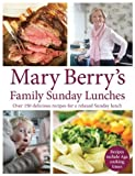 Mary Berry Mary Berry's Family Sunday Lunches by Berry, Mary ( AUTHOR ) Sep-01-2011 Hardback