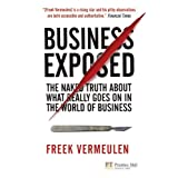 Business Exposed: The Naked Truth About What Really Goes on in the World of Business (Financial Times Series)by Freek Vermeulen