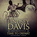 Time to Depart: A Marcus Didius Falco Mystery Audiobook by Lindsey Davis Narrated by Simon Prebble