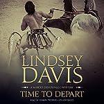Time to Depart: A Marcus Didius Falco Mystery | Lindsey Davis