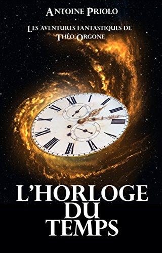 Couverture du livre L'horloge du temps (Les aventures fantastiques de Théo Orgone t. 2)