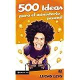 500 Ideas Para el Ministerio Juvenil (Especialidades Juveniles)