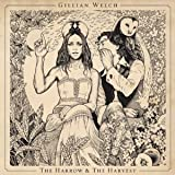 The Harrow & the Harvest Gillian Welch | Format: Audio Cd