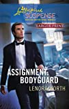img - for Assignment: Bodyguard (Christians for Amnesty, Intervention and Missions Series #4) (Larger Print Steeple Hill Love Inspired Suspense #207) book / textbook / text book