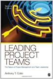 img - for Leading Project Teams: The Basics of Project Management and Team Leadership 2nd (second) Edition by Cobb, Anthony T. [2011] book / textbook / text book