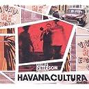 Gilles Peterson Presents Havana Cultura: Remixed