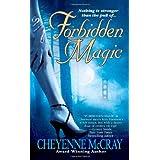 Forbidden Magic (Magic Series, Book 1) ~ Cheyenne McCray