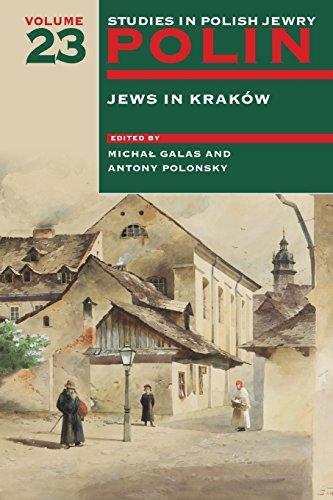 polin-studies-in-polish-jewry-volume-23-jews-in-krakow