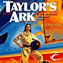 Taylor's Ark: Taylor's Ark, Book 1 (       UNABRIDGED) by Jody Lynn Nye Narrated by Tish Hicks