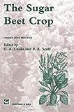 img - for The Sugar Beet Crop (World Crop Series) book / textbook / text book