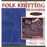 Folk Knitting in Estoniaby Nancy Bush