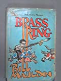 The Brass Ring, A Sort of Memoir (0393074633) by Bill Mauldin