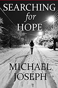 (FREE on 12/27) Searching For Hope by Michael Joseph - http://eBooksHabit.com