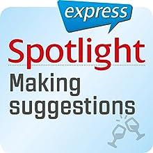 Spotlight express - Ausgehen: Wortschatz-Training Englisch - Vorschläge machen Hörbuch von  div. Gesprochen von:  div.