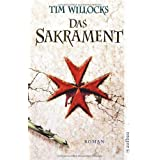 "Das Sakrament: Romanvon ""Tim Willocks"""