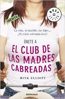 El Club De Las Madres Cabreadeas / The Pissed-Off Parents Club