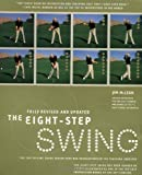 The Eight Step Swing: The Top Selling Swing System that has Revolutionized the Teaching Industry (HarperResource book)