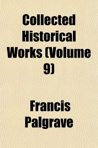 Collected Historical Works (Volume 9)