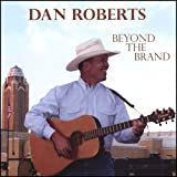Dan Roberts Beyond the Brand