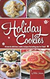 Hilah Johnson Holiday Cookies: 14 new & delicious cookie recipes (including one for Fido)!