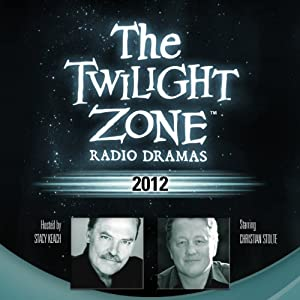 2012: The Twilight Zone Radio Dramas | [Steve Nubie]