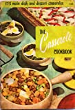 img - for THE CASSEROLE COOKBOOK 175 main dish and dessert casseroles book / textbook / text book