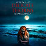 Delicate Thorns | Ainsley Shay,Miranda Hardy