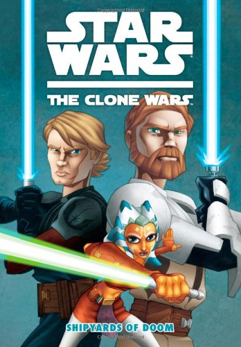 Star Wars The Clone Wars The Shipyards of Doom