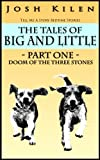 The Tales of Big and Little: Doom of the Three Stones (Tell Me A Story Bedtime Stories for Kids Book 1)