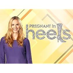 Pregnant in Heels Season 2