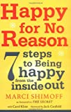 Happy for No Reason: 7 Steps to Being Happy from the Inside Out [ペーパーバック] / Marci Shimoff (著); Carol Kline (寄稿); Simon & Schuster Ltd (刊)