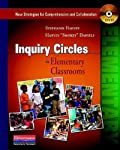 Inquiry Circles in Elementary Classrooms: New Strategies for Comprehension and Collaboration