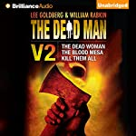 The Dead Man, Volume 2: The Dead Woman, The Blood Mesa, Kill Them All | Lee Goldberg,William Rabkin,David McAfee,James Reasoner,Harry Shannon