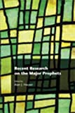 img - for Recent Research on the Major Prophets (Recent Research in Biblical Studies) book / textbook / text book