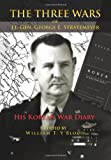 William T. Y'Blood The Three Wars of Lt. Gen. George E. Stratemeyer: His Korean War Diary