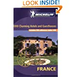 Charming Places to Stay in France (Michelin Charming Places to Stay in France)