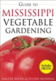 Guide to Mississippi Vegetable Gardening (Vegetable Gardening Guides)