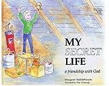 My Secret Life: A Friendship With God (0819215384) by Hebblethwaite, Margaret