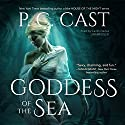Goddess of the Sea Audiobook by P. C. Cast Narrated by Caitlin Davies