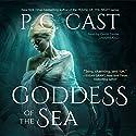 Goddess of the Sea Hörbuch von P. C. Cast Gesprochen von: Caitlin Davies