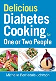 img - for Delicious Diabetes Cooking for One or Two People book / textbook / text book
