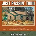 Just Passin' Thru: A Vintage Store, the Appalachian Trail, and a Cast of Unforgettable Characters (       UNABRIDGED) by Winton Porter Narrated by Jones Allen
