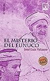 El misterio del eunuco/ Eunuch Mystery (Gran Angular/ Big Angular) (Spanish Edition)