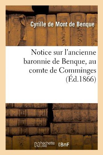 Notice sur l'ancienne baronnie de Benque, au comte de Comminges (Éd.1866)