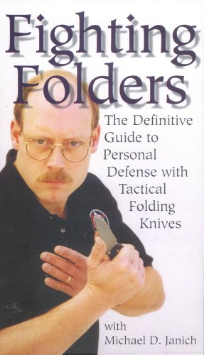 Fighting Folders- The Definitive Guide To Personal Defense With Tactical Folding Knives