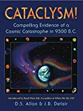 Cataclysm!: Compelling Evidence of a Cosmic Catastrophe in 9500 B.C.