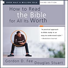 How to Read the Bible for All Its Worth (       UNABRIDGED) by Gordon D. Fee, Douglas Stuart Narrated by Tom Parks