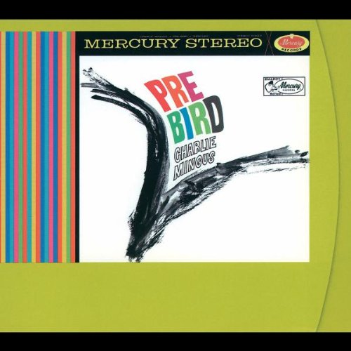Charles Mingus - Pre-Bird - Zortam Music